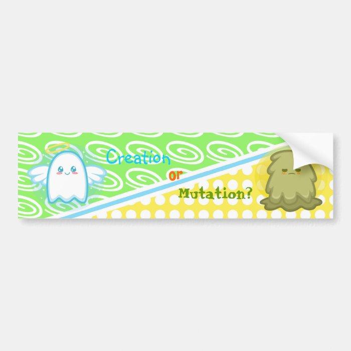 Creation or Mutation Bumper Sticker