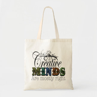 Creative Minds are mostly right Bag