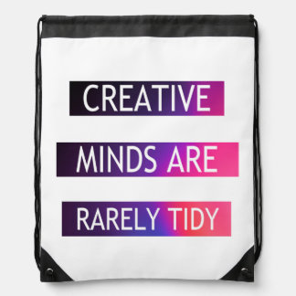 Creative Minds Are Rarely Tidy - Quote Drawstring Bag