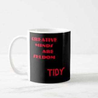 CREATIVE MINDS ARE SELDOM TIDY MUG