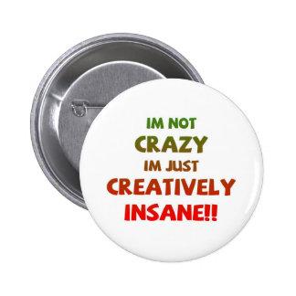 Creatively Insane 6 Cm Round Badge