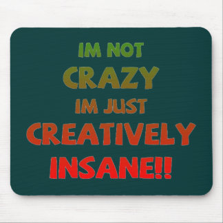 Creatively Insane Mouse Pad