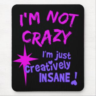Creatively Insane mousepad