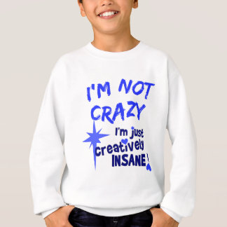 Creatively Insane T-shirt