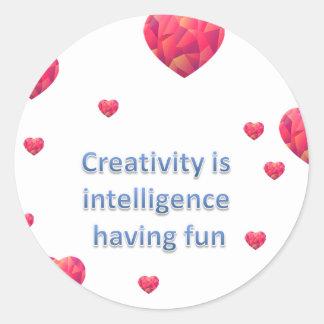 Creativity is  intelligence  having fun round sticker