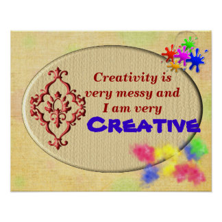 Creativity is messy poster