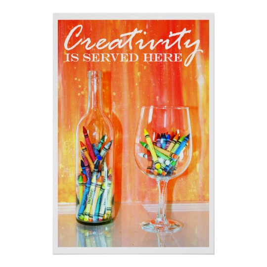Creativity Is Served Here Photography Poster