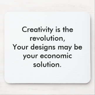 Creativity is the revolution,Your designs may b... Mouse Pad