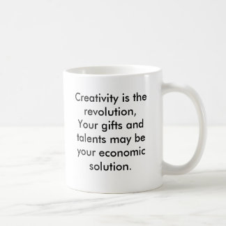 Creativity is the revolution,Your gifts and tal... Coffee Mug