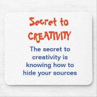 CREATIVITY no more a SECRET Mouse Pads