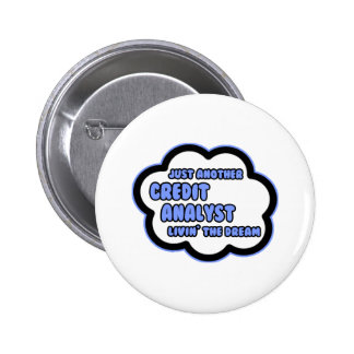Credit Analyst Livin The Dream Buttons