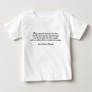 Cree Indian Proverb Baby T-Shirt