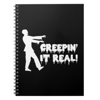 Creepin It Real Funny Zombie Spiral Note Book