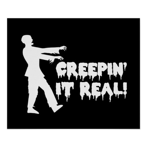 Creepin It Real Funny Zombie Posters