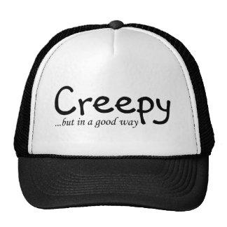 Creepy But In A Good Way Cap