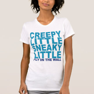 Creepy Little Sneaky Little T-Shirt