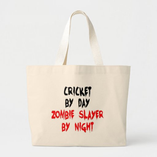 Cricket by Day Zombie Slayer by Night Canvas Bag