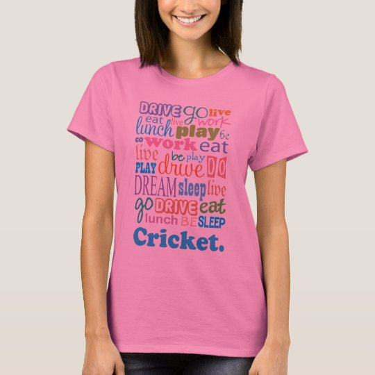 Cricket Player Gift For Woman T-Shirt