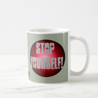 CricketDiane Quote Mugs Funny Stop Yourself