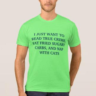 CRIME CARBS CATS NAPS T-Shirt