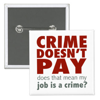 Crime Doesn't Pay 15 Cm Square Badge