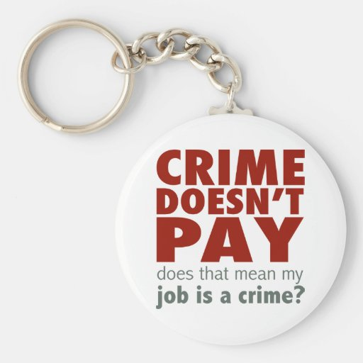 Crime Doesn't Pay Keychain