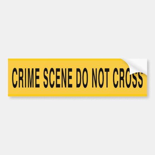 Crime Scene Do Not Cross Bumper Sticker