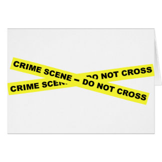 Crime Scene - Do Not Cross Card