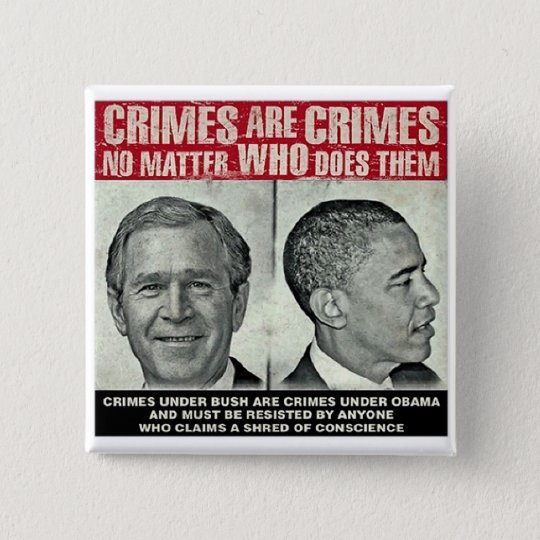 Crimes Are Crimes - No Matter Who Does Them 15 Cm Square Badge