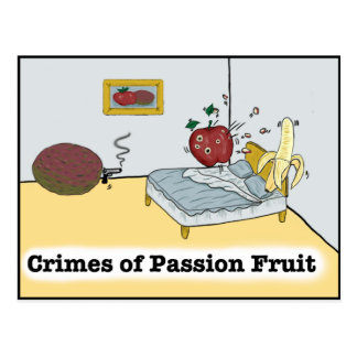 Crimes of Passion Fruit Zazzle Postcard