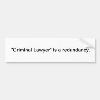 Criminal lawyer car bumper sticker