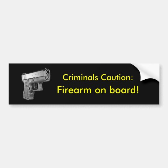 Criminals Caution! Bumper Sticker