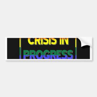 Crisis in Progress Bumper Sticker