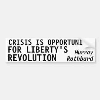 CRISIS IS OPPORTUNITY FOR LIBERTY S REVOLUTION BUMPER STICKERS