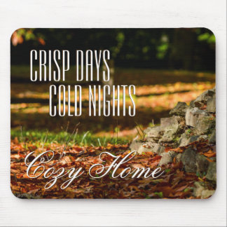 Crisp Days, Cold Nights, Cozy Home Mouse Pad