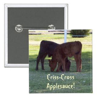 Criss-Cross Applesauce Square Button