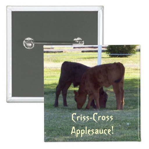 Criss-Cross Applesauce! Square Button