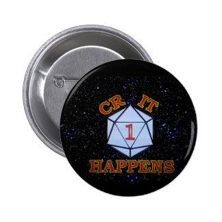 Crit Happens Nat 1 6 Cm Round Badge