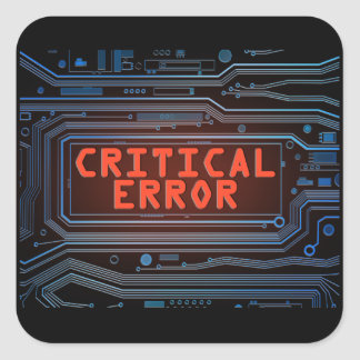 Critical error concept. square sticker