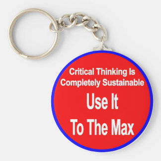 Critical Thinking Is Sustainable Use It To The Max Basic Round Button Key Ring