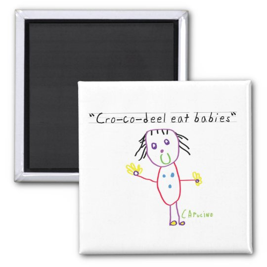 Cro-co-deel eat babies square magnet