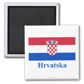 Croatia Flag with Name in Croatian Magnet