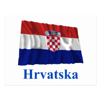 Croatia Waving Flag with Name in Croatian Postcard