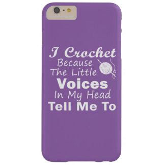 Crochet Because Little Voices Barely There iPhone 6 Plus Case