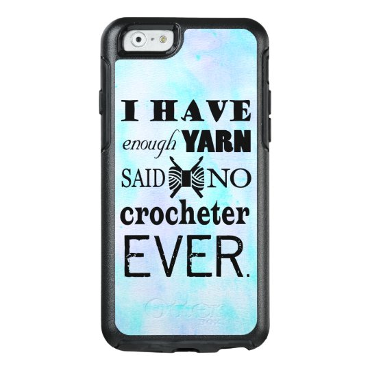 Crochet Not Enough Yarn Crafts Watercolor Texture OtterBox