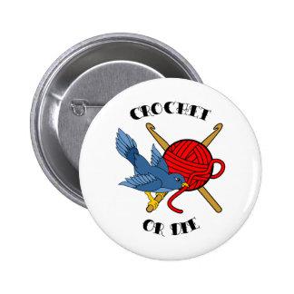 Crochet or Die Tattoo 6 Cm Round Badge