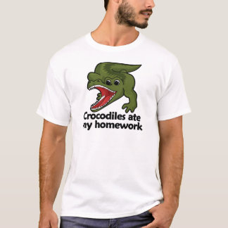 Crocodiles ate my homework T-Shirt