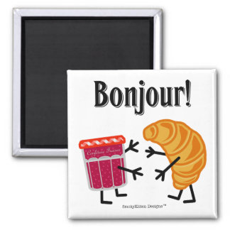 Croissant and Jam - Bonjour! Magnet