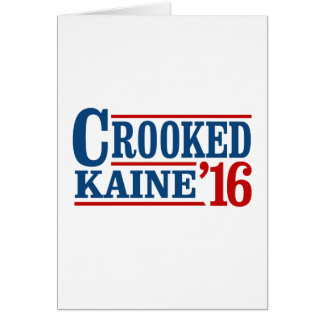 Crooked Clinton Kaine 2016 -- Greeting Card