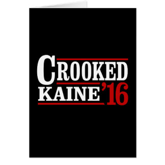 Crooked Clinton Kaine 2016 - Greeting Card